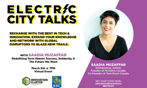 The Innovation Cluster Presents Electric City Talks with Saadia Muzaffar: Success, Solidarity, & The Future We Want